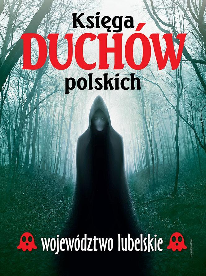 Księga duchów polskich – województwo lubelskie