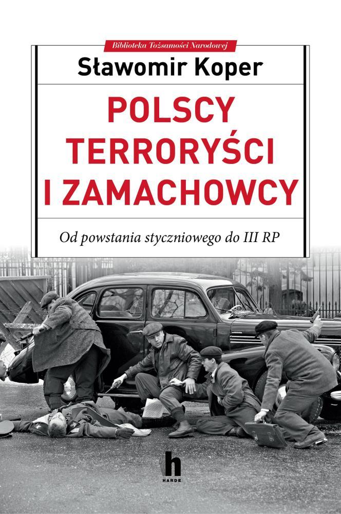 Polscy terroryści i zamachowcy. Sławomir Koper