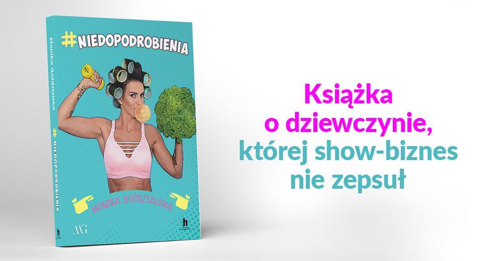 #niedopodrobienia. Monika Goździalska